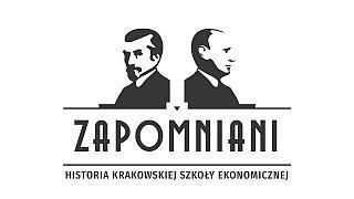 Zapomniani. Historia krakowskiej szkoły ekonomicznej