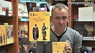 Gabriel Maciejewski o książce: Liga Ho-de'-no-sau-nee czyli Irokezów