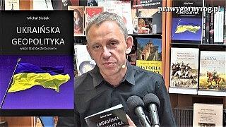 Gabriel Maciejewski o książce: Ukraińska geopolityka. Wybór tekstów źródłowych