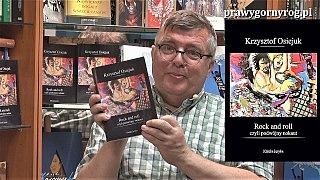 Krzysztof Osiejuk (Toyah) o książce: Rock and roll czyli podwójny nokaut