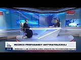 Rozmowy niedokończone: Wzorce propagandy antykatolickiej cz.I
