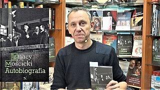Gabriel Maciejewski o Autobiografii Prezydenta Ignacego Mościckiego