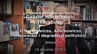 Gabriel Maciejewski – O Narutowiczu, Adamowiczu, nienawiści i degradacji polityków