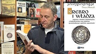 Gabriel Maciejewski o książce: Dariusz Adamczyk – Srebro i władza