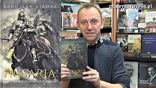 Gabriel Maciejewski o książce: Radosław Sikora – Husaria. Duma polskiego oręża