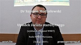 Dr Szymon Modzelewski – Upadek świata starożytnego. Wykład w Akademii WNET