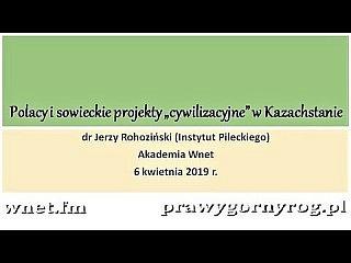 """Dr Jerzy Rohoziński – Polacy i sowieckie projekty """"cywilizacyjne"""" w Kazachstanie. Akademia WNET"""
