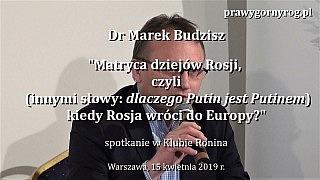 Dr Marek Budzisz – Matryca dziejów Rosji czyli kiedy Rosja wróci do Europy?