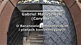 Gabriel Maciejewski – O Baranowie Sandomierskim i planach konferencyjnych