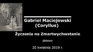 Gabriel Maciejewski – Życzenia na Zmartwychwstanie