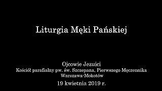 Liturgia Męki Pańskiej – Parafia św. Szczepana, Pierwszego Męczennika w Warszawie