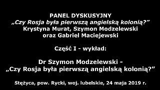 Dr Szymon Modzelewski – Czy Rosja była pierwszą angielską kolonią?