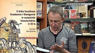 Gabriel Maciejewski o książce – U boku bazyleusa. Frankowie i Waregowie w cesarstwie bizantyjskim ..