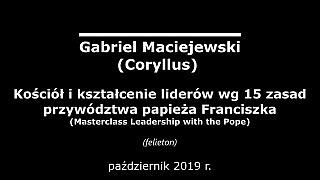 Gabriel Maciejewski – Kościół i kształcenie liderów wg 15 zasad przywództwa papieża Franciszka