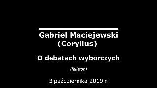 Gabriel Maciejewski – O debatach wyborczych