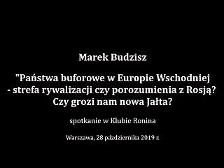 Marek Budzisz: Państwa buforowe w Europie Wschodniej. Czy grozi nam nowa Jałta?