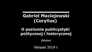 Gabriel Maciejewski – O poziomie publicystyki politycznej i historycznej