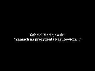 Gabriel Maciejewski – Zamach na Prezydenta Narutowicza …