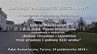 Gabriel Maciejewski i dr Paweł Grochowski: Bp Chrystian i tajemnice misji pruskiej I połowy XIII w.