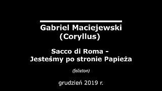 Gabriel Maciejewski – Sacco di Roma. Jesteśmy po stronie Papieża