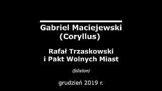 Gabriel Maciejewski: Rafał Trzaskowski i Pakt Wolnych Miast