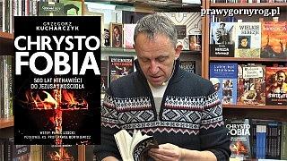 Gabriel Maciejewski – Chrystofobia. 500 lat nienawiści do Jezusa i Kościoła