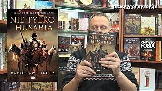 Gabriel Maciejewski: Nie tylko husaria (Nieznane oblicze polskiej armii) – Radosław Sikora