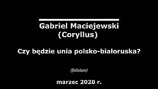 Felieton Gabriela Maciejewskiego poświęcony Białorusi i prezydentowi Łukaszence