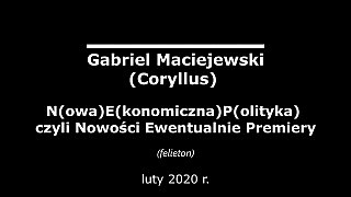 Gabriel Maciejewski: NEP – N(owa)E(konomiczna)P(olityka) czyli Nowości Ewentualnie Premiery