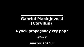 Gabriel Maciejewski – Rynek propagandy czy pop?