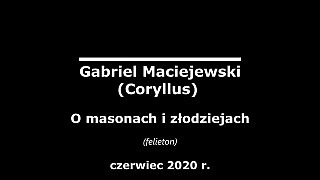 Gabriel Maciejewski – O masonach i złodziejach